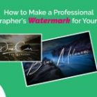 How to Make a Professional Photographer's Watermark for Your Photos in 2022
