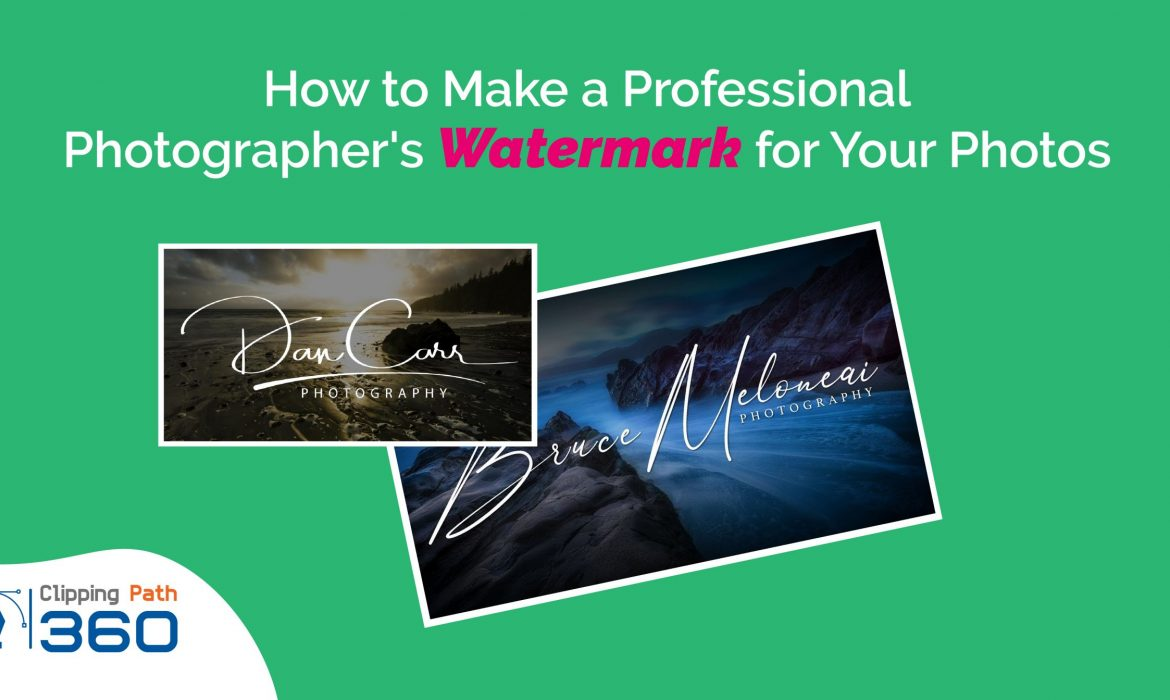 How to Make a Professional Photographer's Watermark
