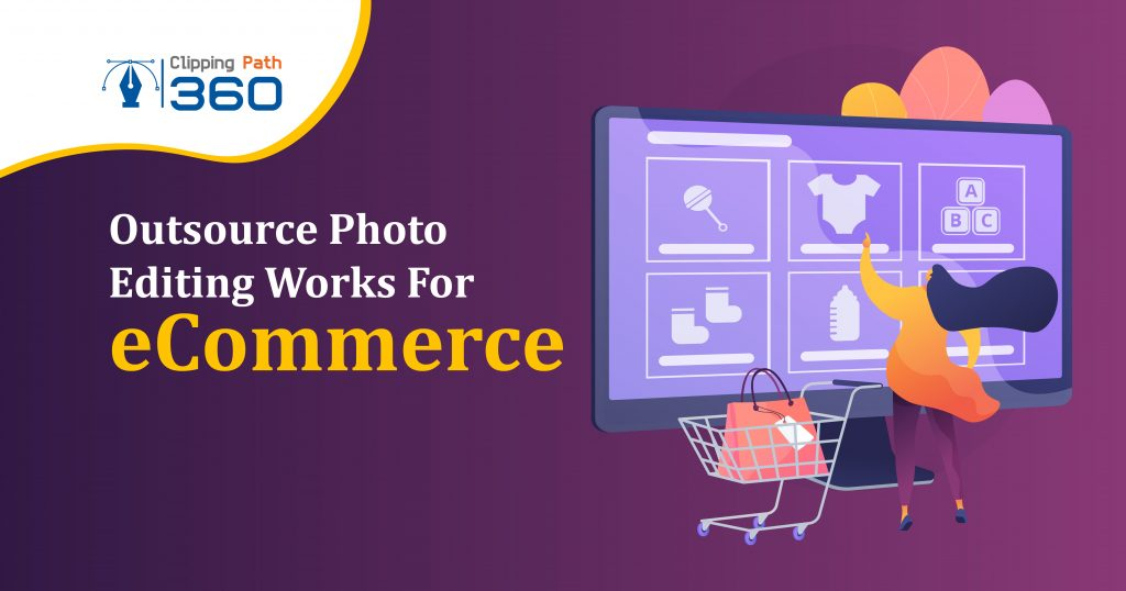 Outsource Photo Editing Works For eCommerce