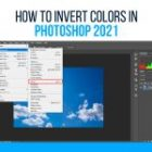 How to Invert Colors in Photoshop 2021 | Everything You Need To Know