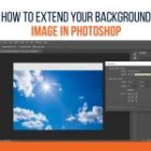 How To Extend Your Background Image In Photoshop 2022