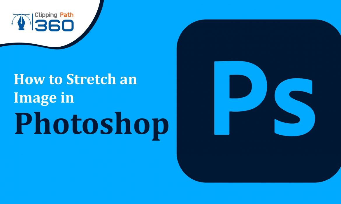 Stretch an Image in Photoshop