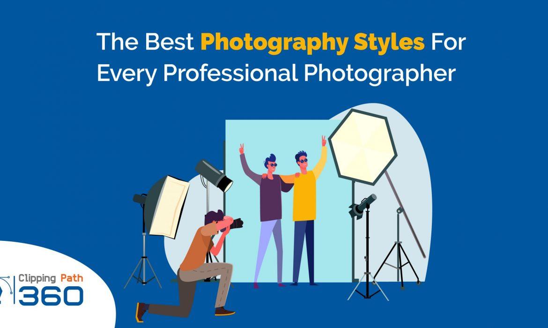 Best Photography StylesBest Photography Styles