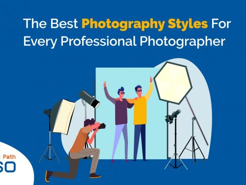 The Best Photography Styles For Every Professional Photography in 2022